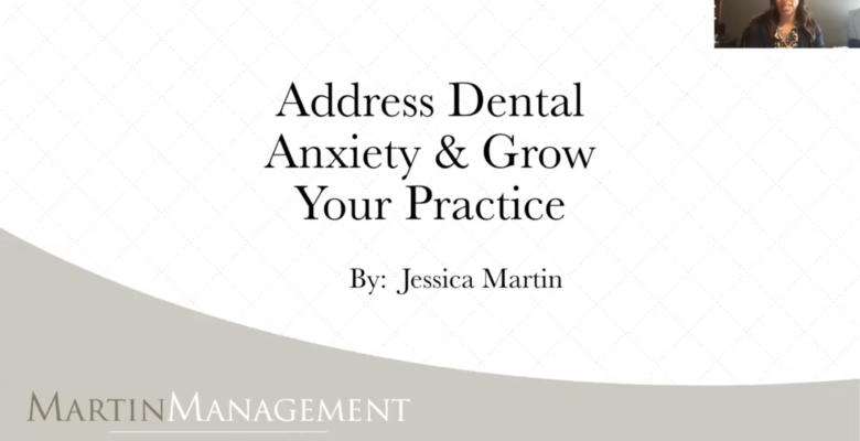 Address Dental Anxiety and Grow Your Practice Webinar